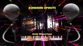 """Andy Wasserman Original Composition """"Kindred Spirits"""" - the solo piano Jazz version"""