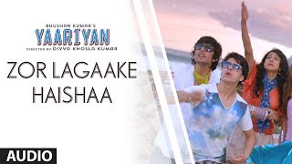Zor Lagaake Haishaa - Full Song Audio - Yaariyan