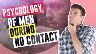 The Psychology Of A Man During The No Contact Rule