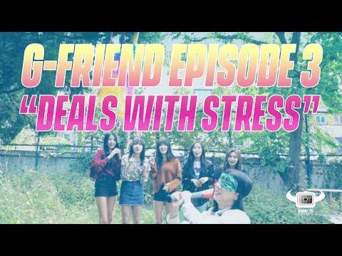 KPOP IDOLS DEALS WITH STRESS [GFRIEND EP3]