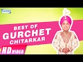 Best Of Gurchet Chitarkar  | Punjabi Comedy Scenes | New Punjabi Comedy Video 2017