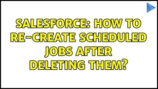 Salesforce: How to Re-Create Scheduled Jobs After Deleting Them? (3 Solutions!!)