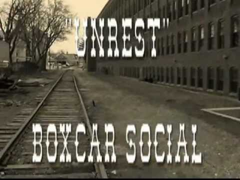 """Unrest""   Boxcar Social"