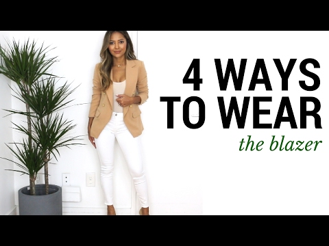 4 Ways to Wear The Blazer | How to Style The Blazer + Outfit Ideas + Lookbook