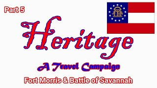 Heritage Travel Campaign-Part 5 (Savannah History Museum & Fort Sumter)