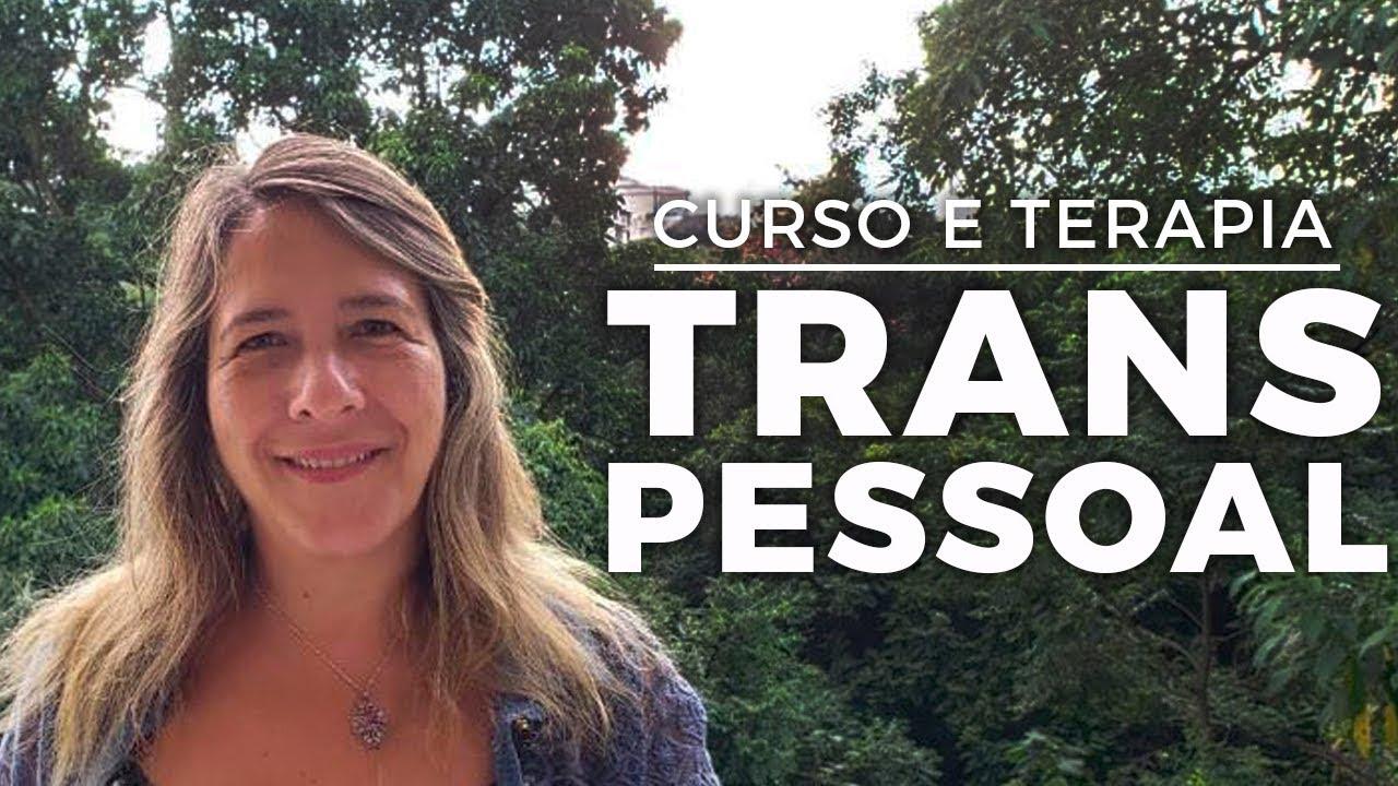 O que é o curso e a terapia transpessoal?