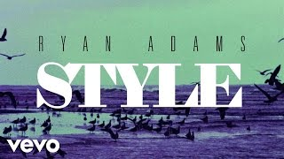 Ryan Adams - Style (from '1989') (Audio)