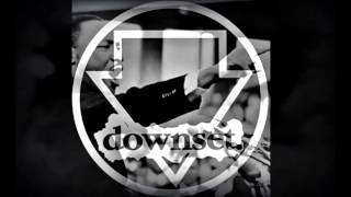 Downset - Eyes Shut Tight