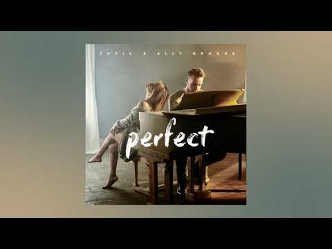 Topic & Ally Brooke – Perfect Video