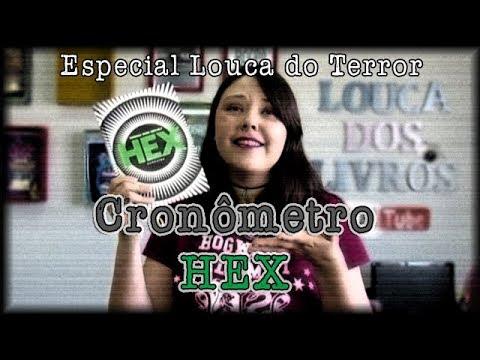 Cronômetro: Hex {LOUCA DO TERROR #4}