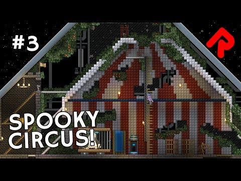 Spooky Circus: Poptop's Big Top! | Let's play Starbound Haunted Station ep 3