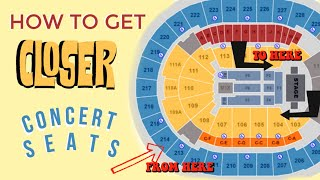 how to get closer seats for a concert
