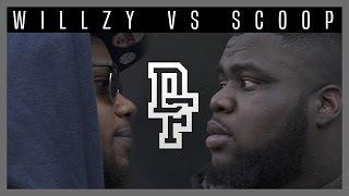 WILLZY VS SCOOP   Don