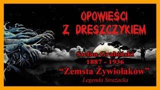 Zemsta Żywiołaków – opowiadanie z dreszczykiem Stefan Grabiński