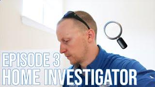 Home Investigator: Episode 3