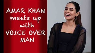Amar Khan meets up with Voice Over Man