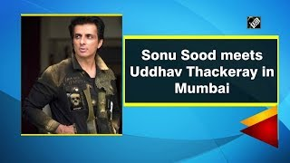 Sonu Sood meets Uddhav Thackeray in Mumbai - Download this Video in MP3, M4A, WEBM, MP4, 3GP