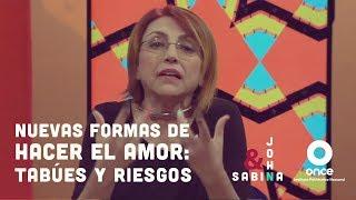 John y Sabina - Nuevas formas de hacer el amor: tabús y riesgos (Fernanda Tapia)
