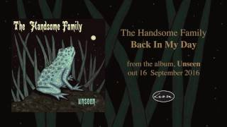 THE HANDSOME FAMILY - Back In My Day