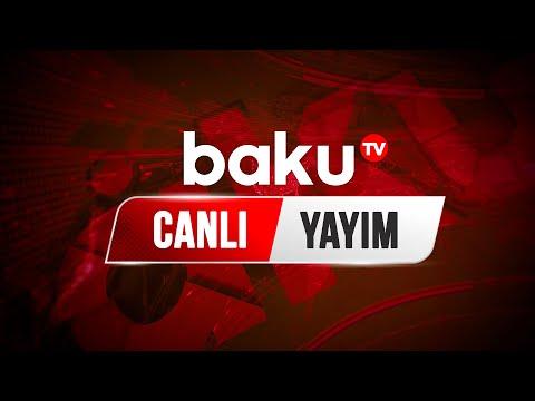 Baku Tv - Canlı yayım (24.05.2021)