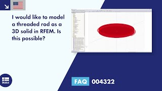FAQ 004322 | I would like to model a threaded bar as a 3D solid in RFEM. Is this possible?