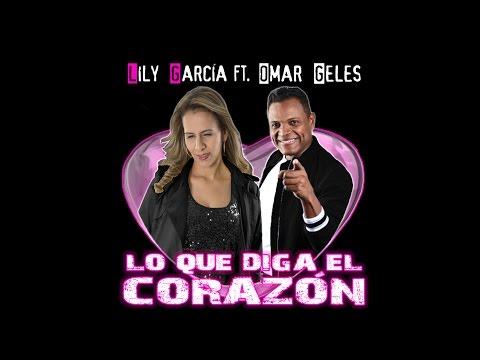 Lo Que Diga El Corazón Lily García Feat Omar...