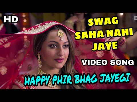 Swag saha nahi jaye Happy phir Bhag jayegi songs   Sonakshi Sinha Jimmy Shergil