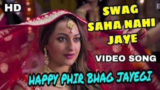 Swag Saha Nahi Jaye Happy Phir Bhag Jayegi Songs | Sonakshi Sinha Jimmy Shergil