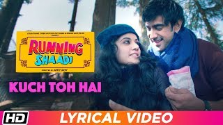 Kuch To Hai | Lyrical Video | Running Shaadi | Jubin Nautiyal