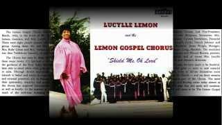 """""""I Got It"""" Lucylle Lemon & Lemon Gospel Chorus"""