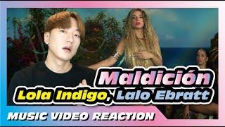Lola Indigo, Lalo Ebratt   Maldición [Reaction]