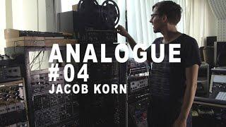 Analogue 04: Jacob Korn