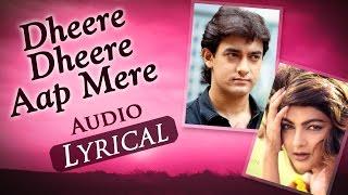 Dheere Dheere Aap Mere (Audio Lyrical) - Baazi (1995) - Aamir Khan & Mamta Kulkarni - 90's Hit Songs