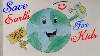 SAVE EARTH Drawing For Kids Step By Step || Save Earth Save Future Drawing |•