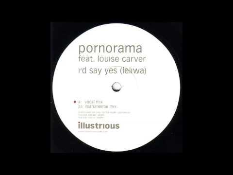 Pornorama - I'd Say Yes (Leliwa) (Vocal Mix) (2002) (HQ)