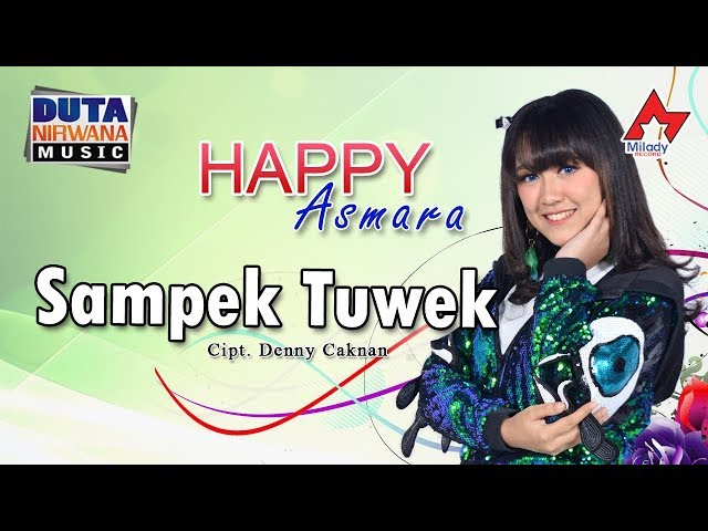 Happy Asmara - Sampek Tuwek [OFFICIAL]