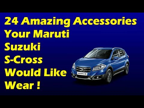 24 Amazing Accessories Your Maruti Suzuki S Cross Would Like Wear