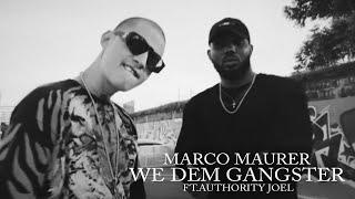 Marco Maurer - We Dem Gangster Ft.Authority Joel [Official Music Video]