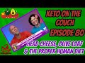 Keto on the Couch ep 80 | What is the Proper Human Diet | How to stay on track