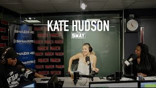 <b>Kate Hudson </b>Interview On Sway In The Morning
