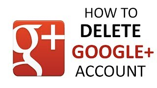How To Delete Google Plus Permanently Without Deleting Gmail