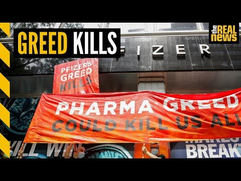 Pfizer's greed is killer, say protesters