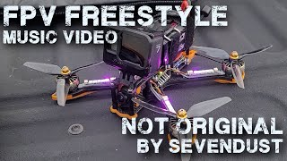 Freestyle FPV - Not Original by SEVENDUST