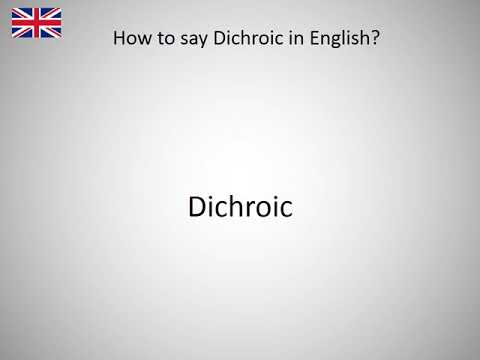 How to say Dichroic in English?