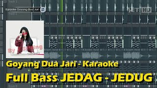Karaoke - Goyang Dua Jari    Full Bass JEDAG JEDUG