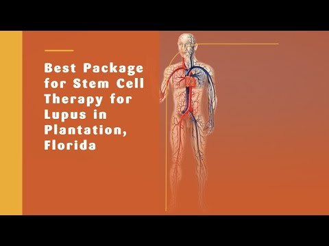Best Package for Stem Cell Therapy for Lupus in Plantation, Florida