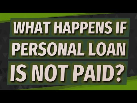 What happens if personal loan is not paid?