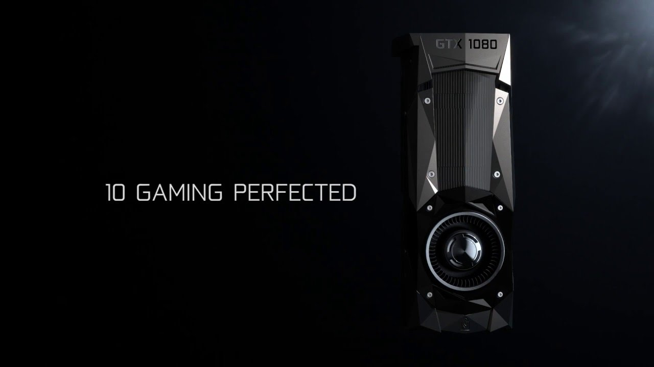 Here's What You Need To Know About The Nvidia GeForce GTX 1080