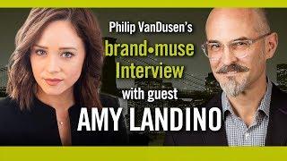 brand•muse Interview with Amy Landino and host Philip VanDusen