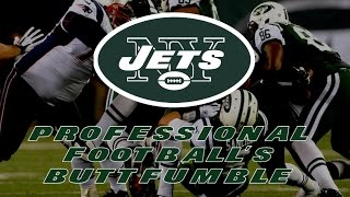 The New York Jets - Professional Football's Buttfumble